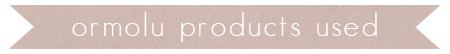 Ormolu products